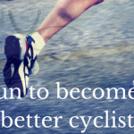 Running can help you become a better cyclist