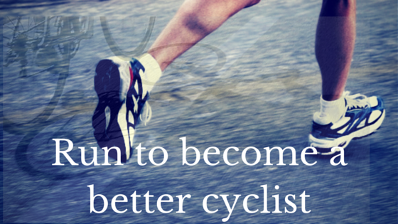 Run to become a better cyclist